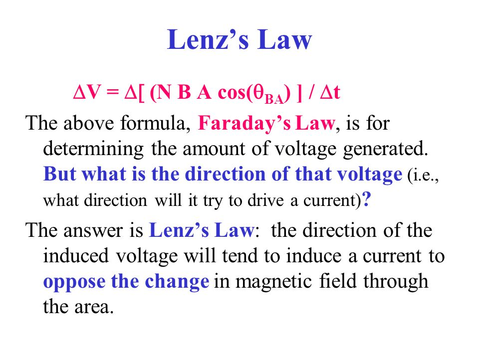 Lenz's Law DV = D[ (N B A cos(qBA) ] / Dt